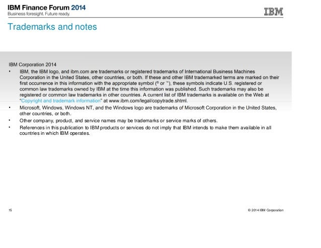 © 2014 IBM Corporation15 IBM Corporation 2014 • IBM, the IBM logo, and ibm.com are trademarks or registered trademarks of ...