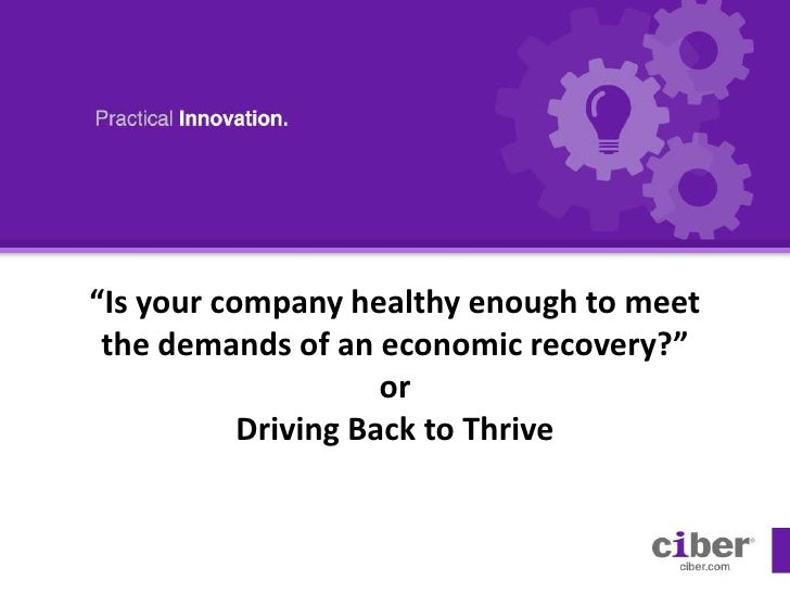 """""""Is your company healthy enough to meet the demands of an economic recovery?"""" orDriving Back to Thrive<br />"""