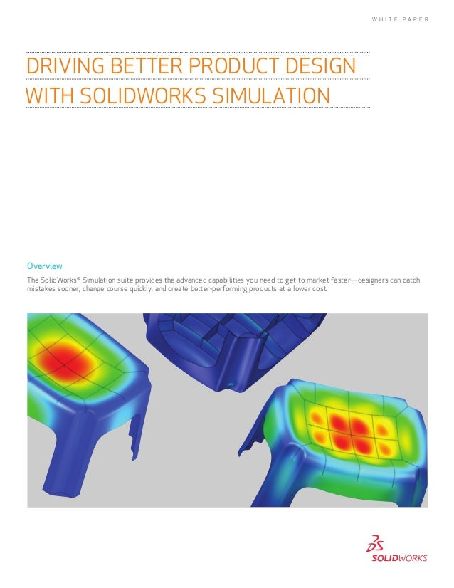 OverviewThe SolidWorks®Simulation suite provides the advanced capabilities you need to get to market faster—designers can ...