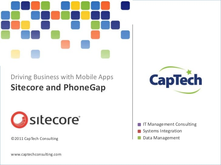 Driving Business with Mobile AppsSitecore and PhoneGap                                                    IT Management Co...