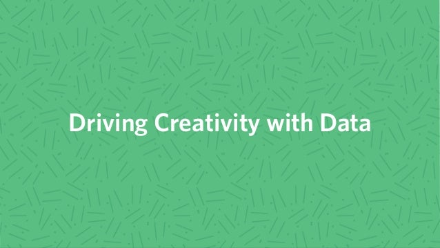 Driving Creativity with Data