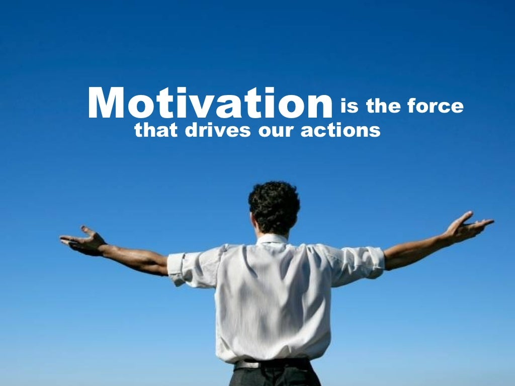motivation is the force that