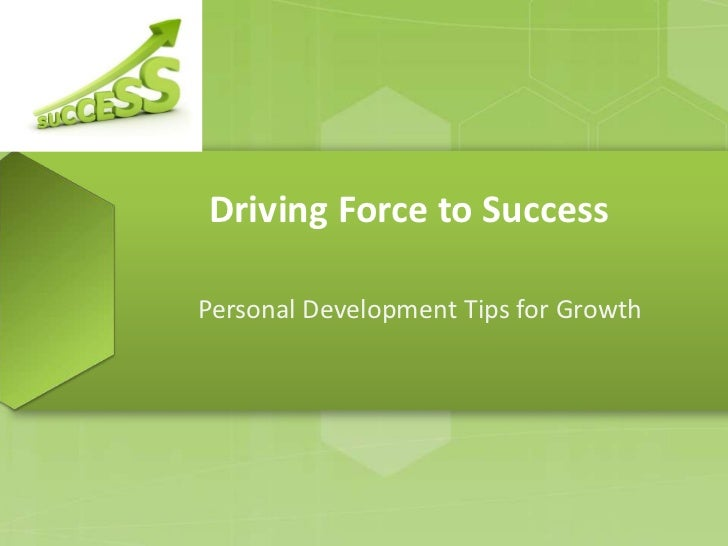 Driving force to success