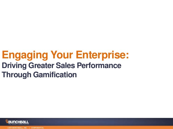Engaging Your Enterprise:Driving Greater Sales PerformanceThrough Gamification