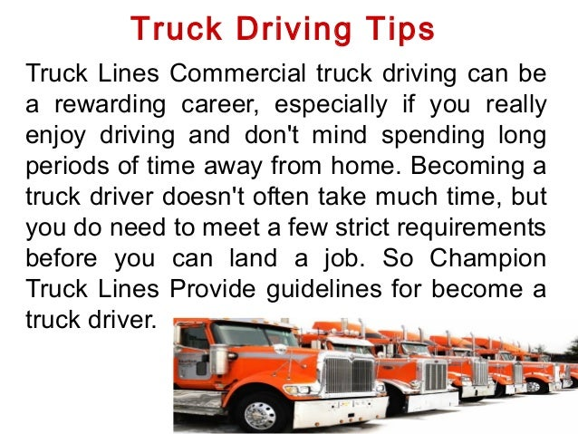 Truck Driving Tips Truck Lines Commercial truck driving can be a rewarding career, especially if you really enjoy driving ...