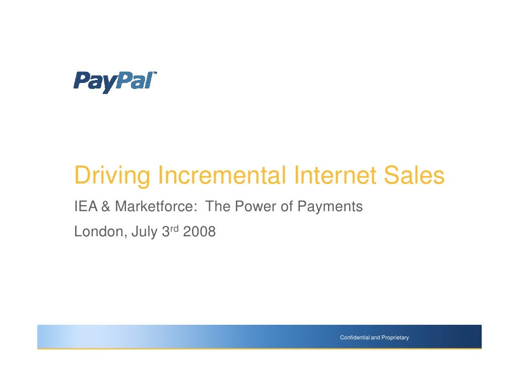 Driving Incremental Internet Sales IEA & Marketforce: The Power of Payments London, July 3rd 2008                         ...