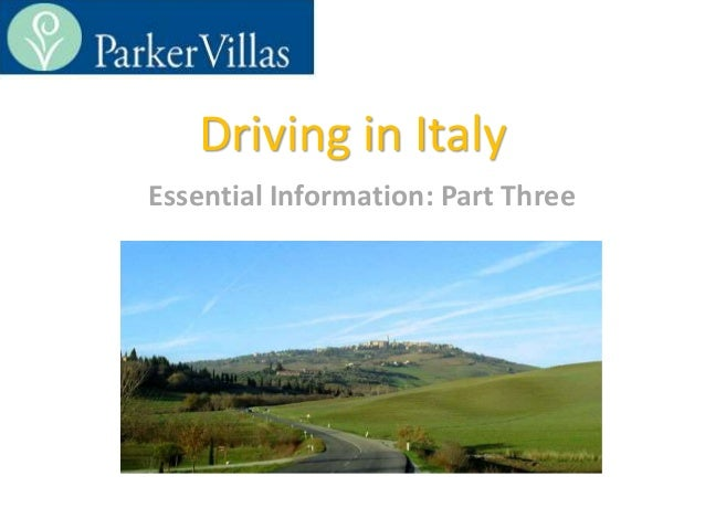 Driving in Italy Essential Information: Part Three •