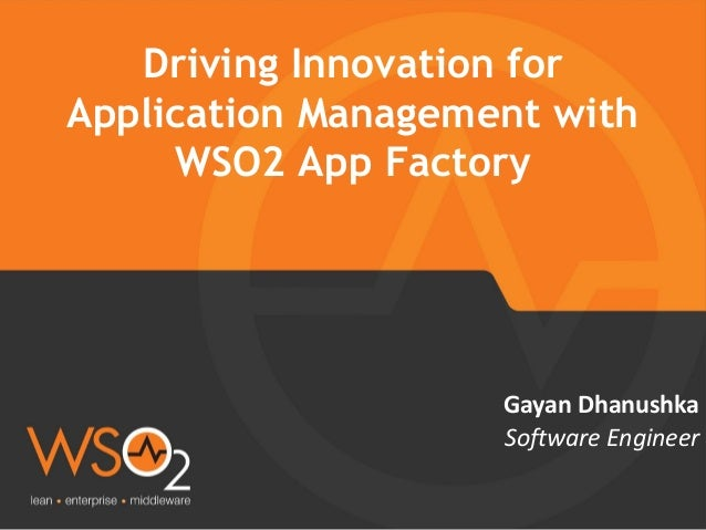 Software Engineer Gayan Dhanushka Driving Innovation for Application Management with WSO2 App Factory