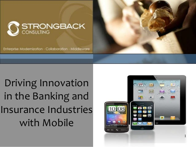 Driving Innovation in the Banking andInsurance Industries     with Mobile                       1