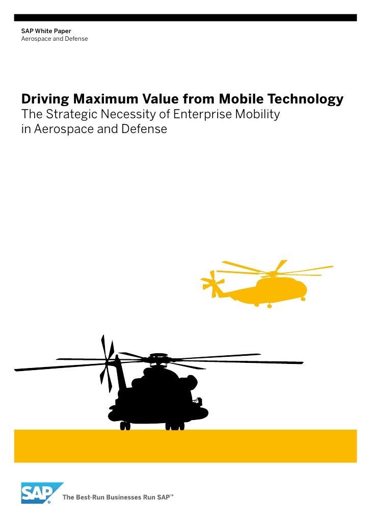 SAP White PaperAerospace and DefenseDriving Maximum Value from Mobile TechnologyThe Strategic Necessity of Enterprise Mobi...