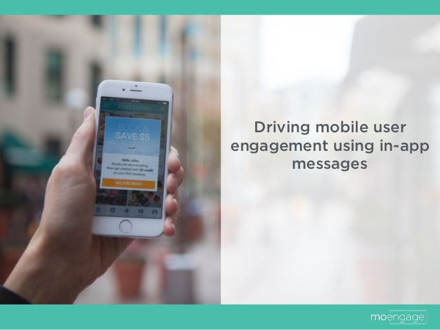 Driving mobile user engagement using in-app messages