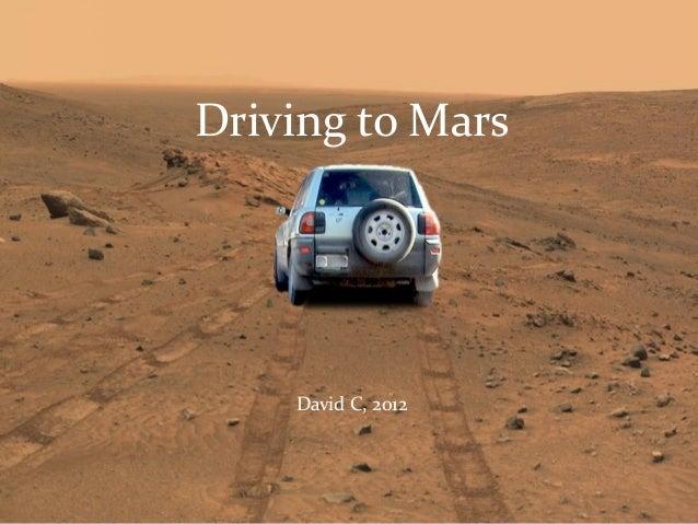 Driving to Mars    David C, 2012