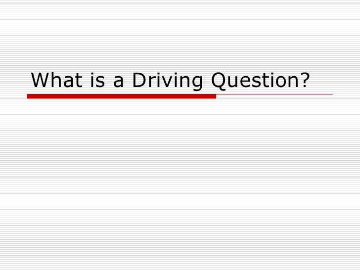 What is a Driving Question?<br />