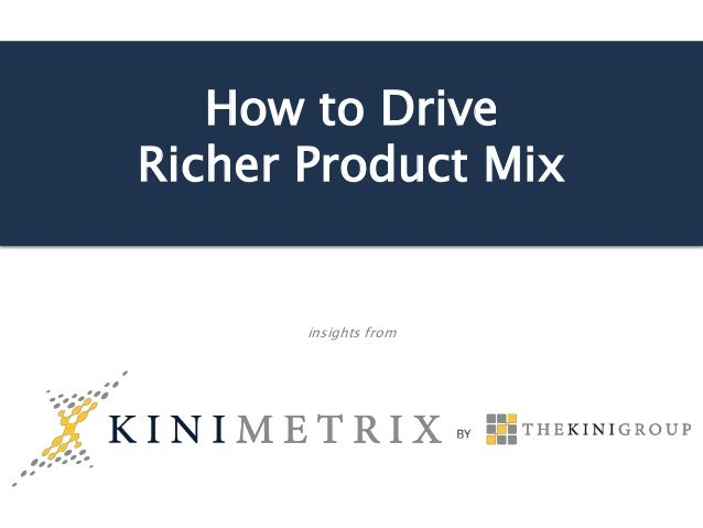 How to Drive Richer Product Mix insights from