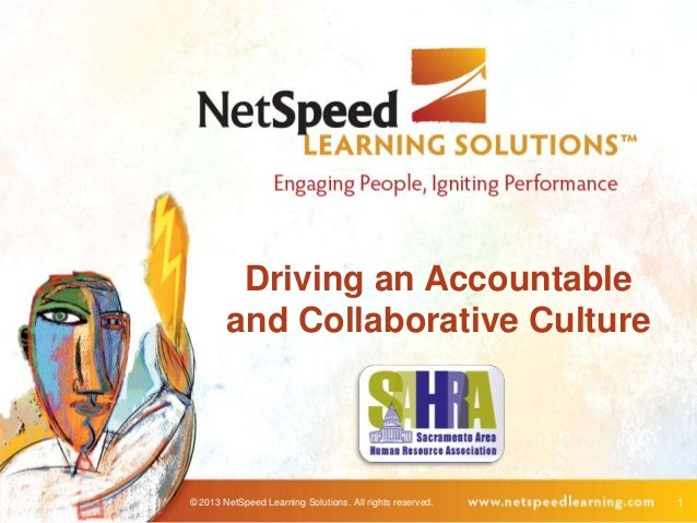Driving an Accountable        and Collaborative Culture© 2013 NetSpeed Learning Solutions. All rights reserved.   1