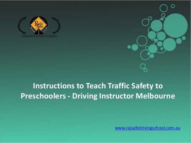 Instructions to Teach Traffic Safety to Preschoolers - Driving Instructor Melbourne www.rajsafedrivingschool.com.au