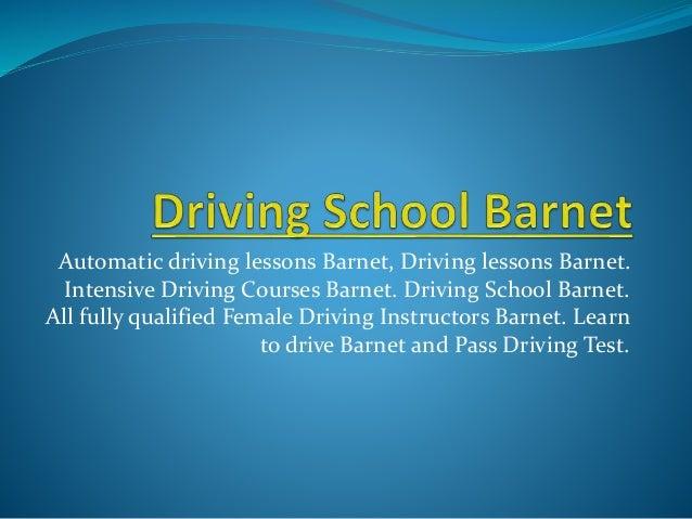 Automatic driving lessons Barnet, Driving lessons Barnet. Intensive Driving Courses Barnet. Driving School Barnet. All ful...