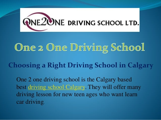 Choosing a Right Driving School in Calgary One 2 one driving school is the Calgary based best driving school Calgary. They...