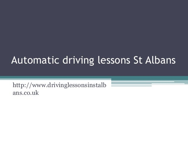 Automatic driving lessons St Albans http://www.drivinglessonsinstalb ans.co.uk