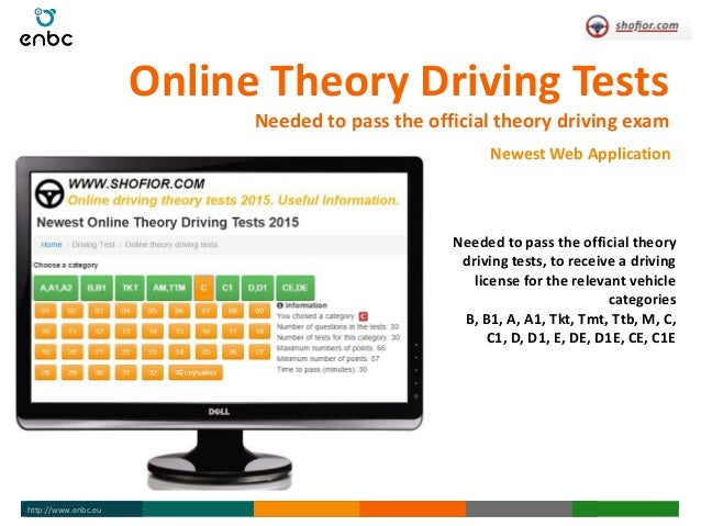 www.enbc.euhttp://www.enbc.eu Online Theory Driving Tests Needed to pass the official theory driving exam Newest Web Appli...