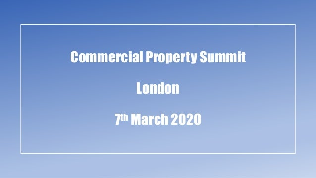 Commercial Property Summit London 7th March 2020