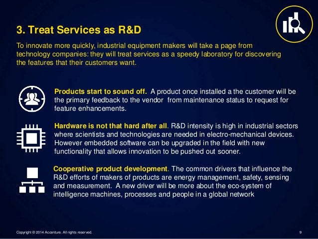 3. Treat Services as R&D  To innovate more quickly, industrial equipment makers will take a page from  technology companie...