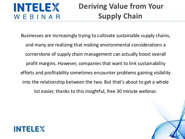 Deriving Value from Your  Supply Chain  Businesses are increasingly trying to cultivate sustainable supply chains,  and ma...
