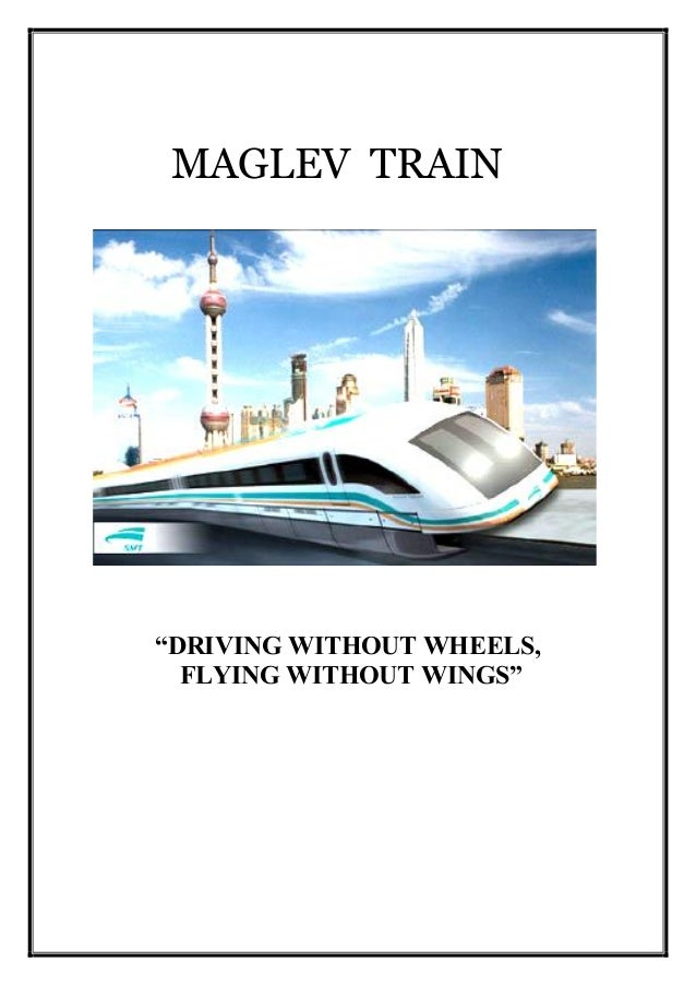 """...•• ~.-;.,J"""" """"DRIVING WITHOUT WHEELS, FLYING WITHOUT WINGS"""" MAGLEV TRAIN"""