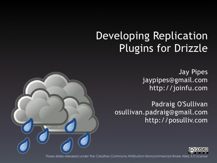 Developing  Replication Plugins for Drizzle Jay Pipes [email_address] http://joinfu.com Padraig O'Sullivan [email_address]...