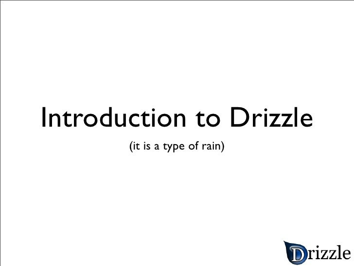 Introduction to Drizzle        (it is a type of rain)