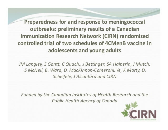 Preparedness for and response to meningococcal outbreaks: preliminary results of a Canadian Immunization Research Network ...