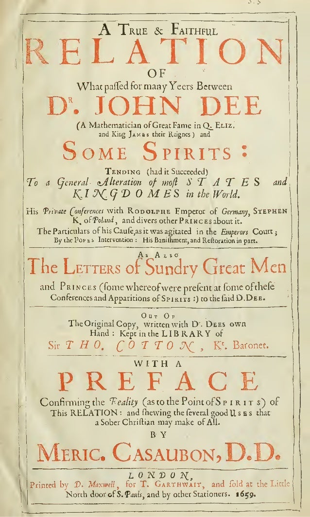 """>. >  A  True  Faithful  6c  ELATION OF  What paffed for many Yeers  Between  JOHN DEE  D"""".  (A Mathematician of Great Fam..."""