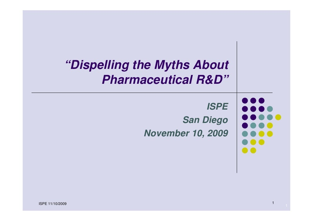 """""""Dispelling the Myths About                    Pharmaceutical R&D""""                                         ISPE           ..."""