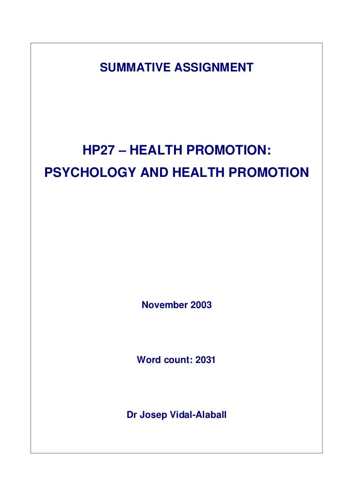 SUMMATIVE ASSIGNMENT    HP27 – HEALTH PROMOTION:PSYCHOLOGY AND HEALTH PROMOTION            November 2003           Word co...