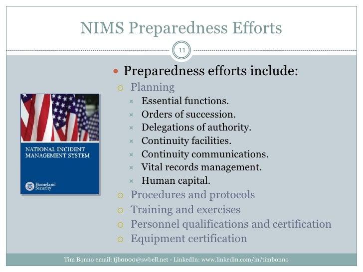 NIMS Preparedness Efforts<br />Preparedness efforts include: <br />Planning<br />Essential functions. <br />Orders of succ...