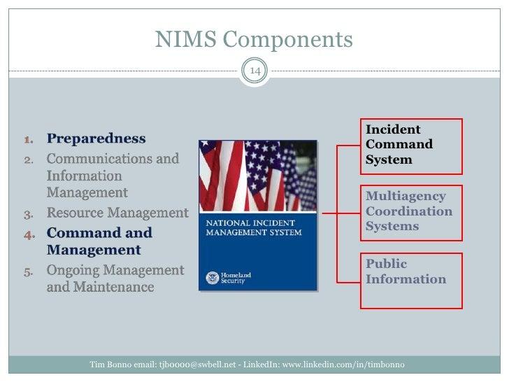 NIMS Components<br />Tim Bonno email: tjb0000@swbell.net - LinkedIn: www.linkedin.com/in/timbonno<br />IncidentCommandSyst...