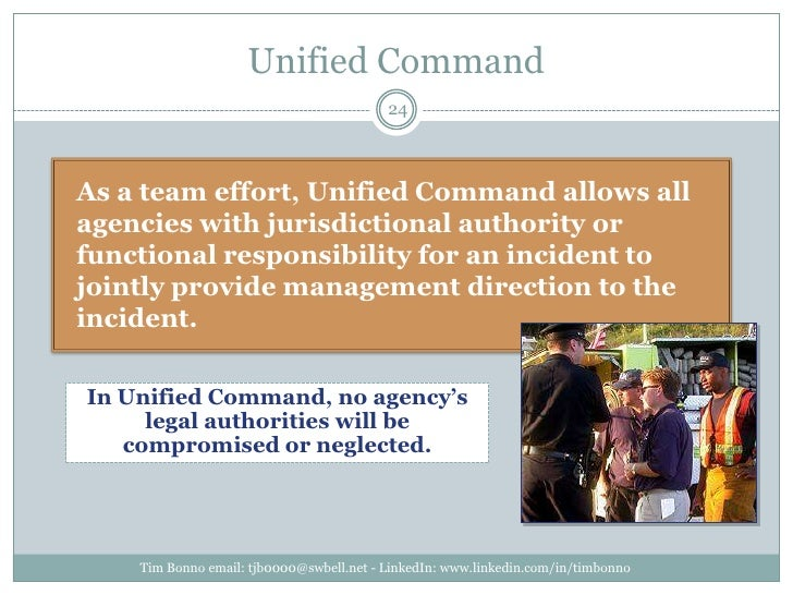 Unified Command<br />As a team effort, Unified Command allows all agencies with jurisdictional authority or functional res...