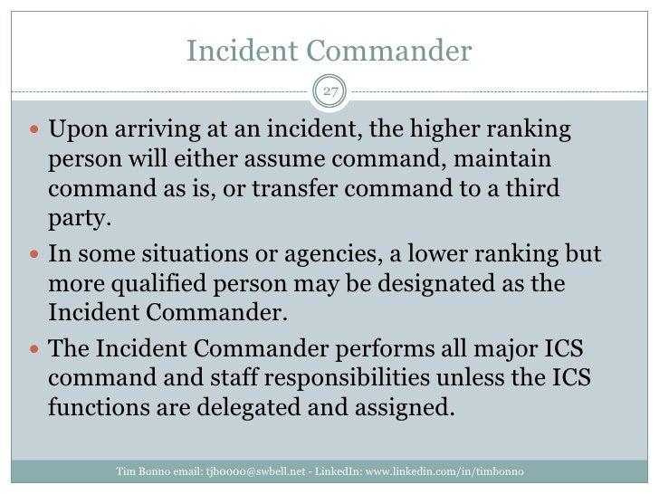 Incident Commander<br />Tim Bonno email: tjb0000@swbell.net - LinkedIn: www.linkedin.com/in/timbonno<br />Upon arriving at...