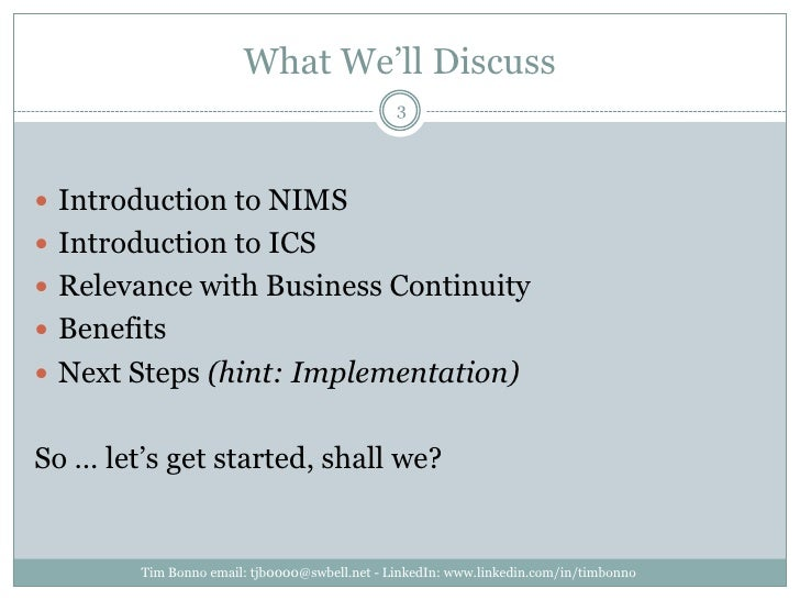 What We'll Discuss<br />Introduction to NIMS<br />Introduction to ICS<br />Relevance with Business Continuity<br />Benefit...
