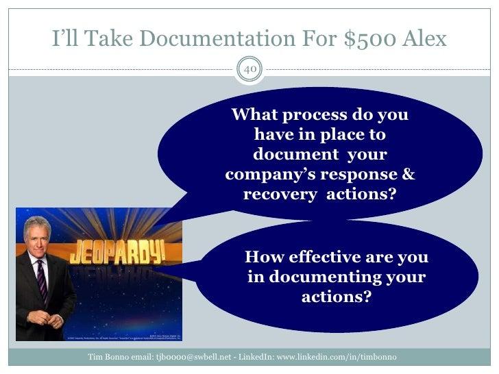 I'll Take Documentation For $500 Alex<br />Tim Bonno email: tjb0000@swbell.net - LinkedIn: www.linkedin.com/in/timbonno<br...