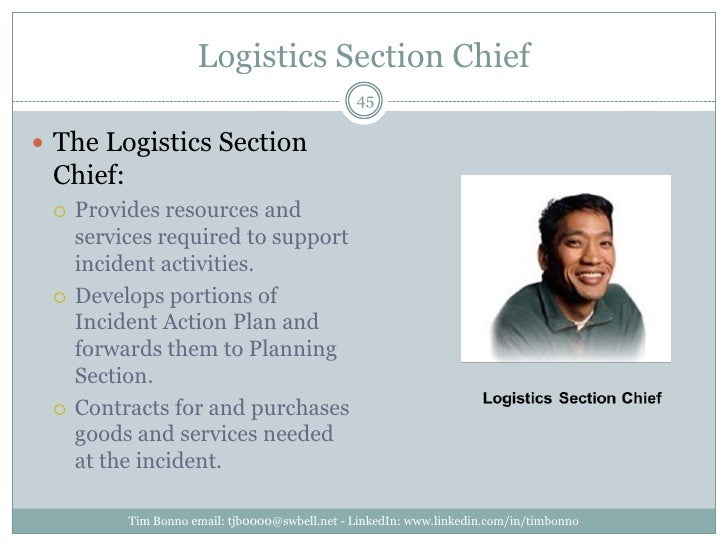 Logistics Section Chief<br />Tim Bonno email: tjb0000@swbell.net - LinkedIn: www.linkedin.com/in/timbonno<br />The Logisti...