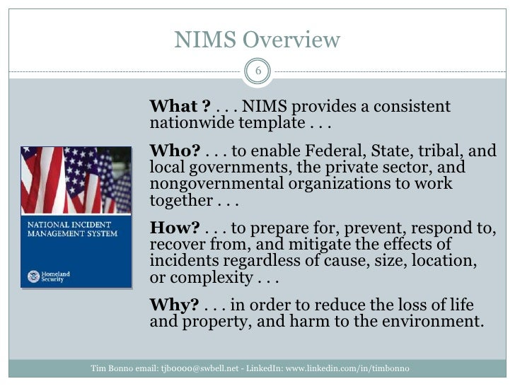 NIMS Overview<br />What ? . . . NIMS provides a consistent nationwide template . . .<br />Who? . . . to enable Federal, St...