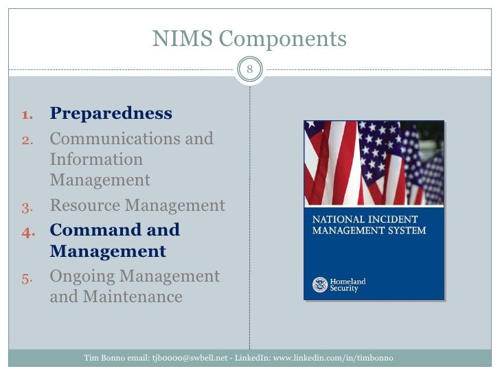 NIMS Components<br />Preparedness<br />Communications and Information Management<br />Resource Management <br />Command an...