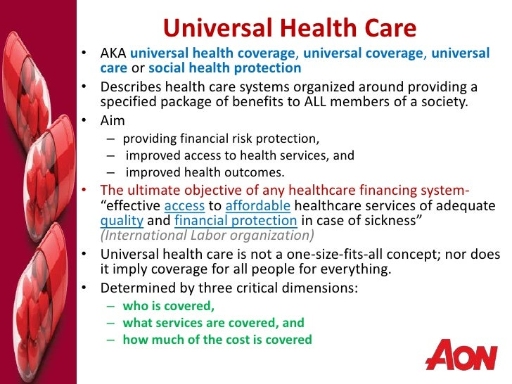 benefits of universal healthcare Universal health care is about more than our health—it is also a  shaped by the  medical-industrial complex that stood to benefit, human rights.