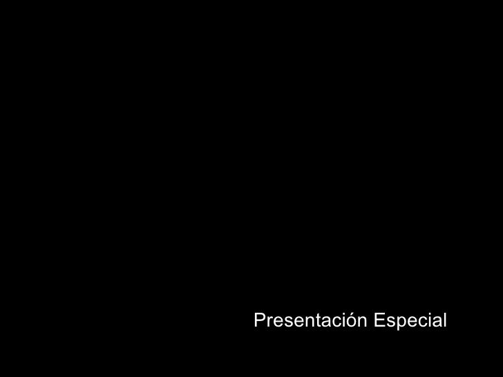 Presentación Especial