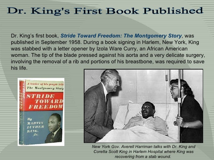 Dr. King's First Book Published Dr. King's first book,  Stride Toward Freedom: The Montgomery Story , was published in Sep...