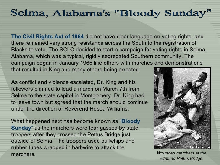 """Selma, Alabama's """"Bloody Sunday"""" The Civil Rights Act of 1964  did not have clear language on voting rights, and..."""