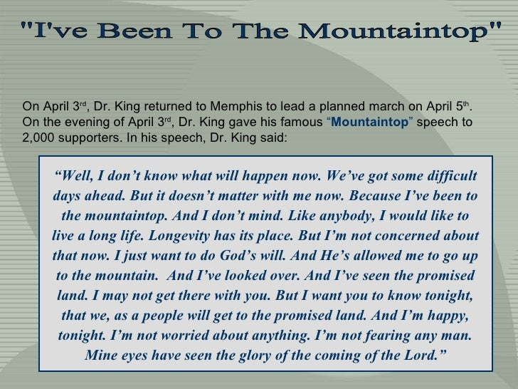 """""""I've Been To The Mountaintop"""" On April 3 rd , Dr. King returned to Memphis to lead a planned march on April 5 t..."""