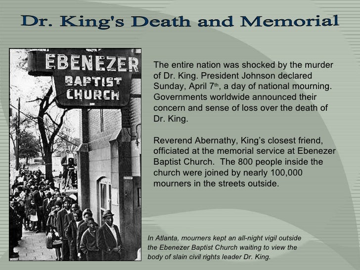 Dr. King's Death and Memorial In Atlanta, mourners kept an all-night vigil outside the Ebenezer Baptist Church waiting to ...