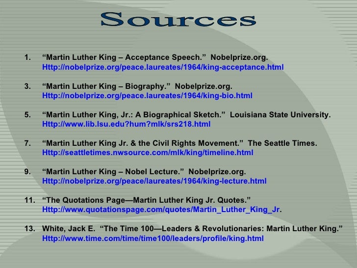 "<ul><li>"" Martin Luther King – Acceptance Speech.""  Nobelprize.org.  Http://nobelprize.org/peace.laureates/1964/king-accep..."
